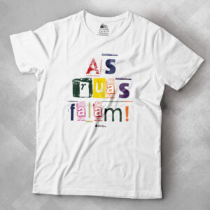 camiseta as ruas falam