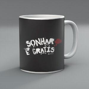 Caneca Sonhar é Grátis
