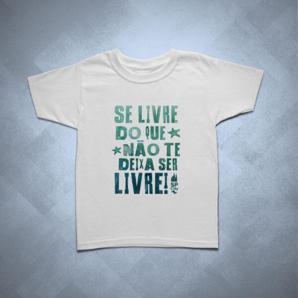 camiseta infantil se livre do que não te deixa ser livre