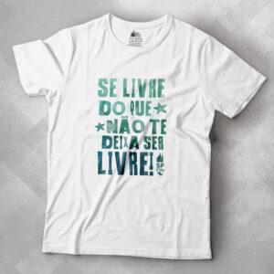 camiseta Se Livre do que não te deixa ser livre