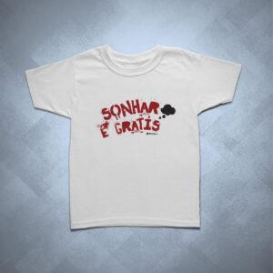 camiseta infantil sonhar é grátis